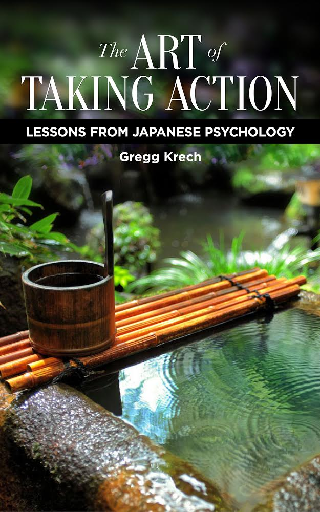 E-Book - The Art of Taking Action: Lessons from Japanese Psychologyby Gregg Krech